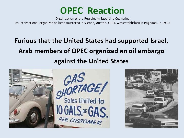 OPEC Reaction Organization of the Petroleum Exporting Countries an international organization headquartered in Vienna,
