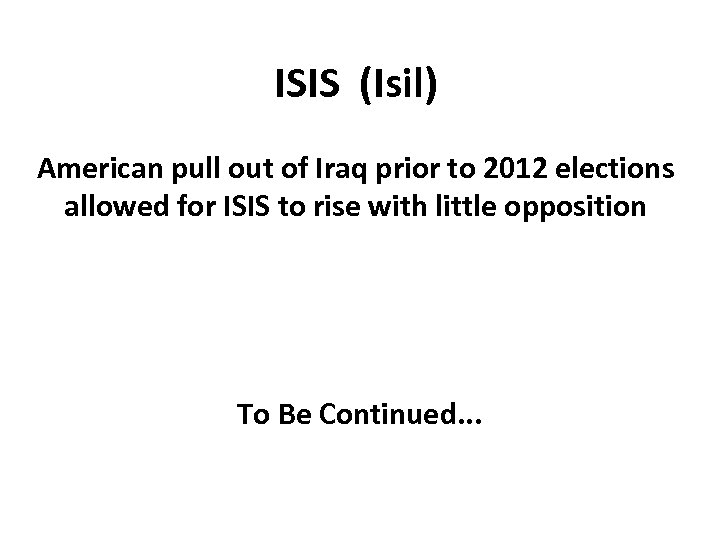 ISIS (Isil) American pull out of Iraq prior to 2012 elections allowed for ISIS