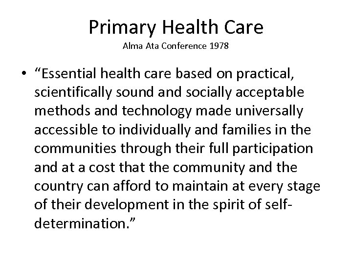 "Primary Health Care Alma Ata Conference 1978 • ""Essential health care based on practical,"