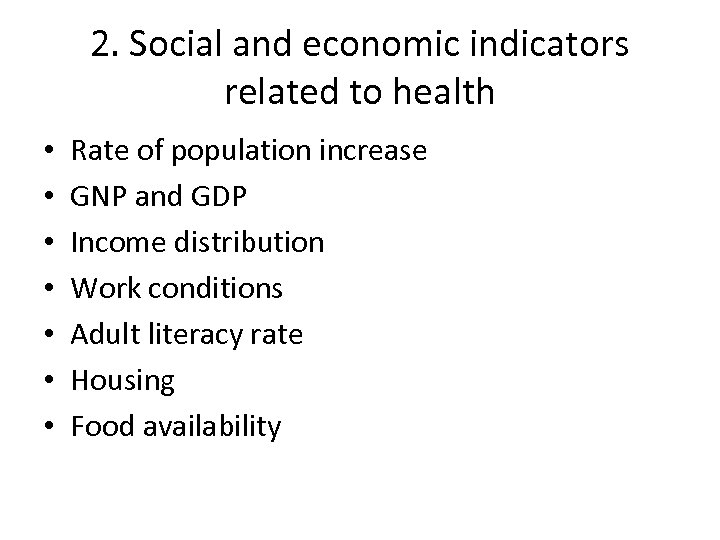 2. Social and economic indicators related to health • • Rate of population increase