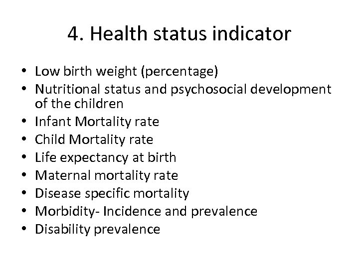 4. Health status indicator • Low birth weight (percentage) • Nutritional status and psychosocial