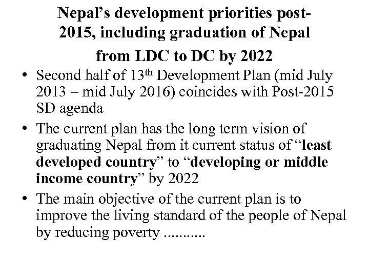 Nepal's development priorities post 2015, including graduation of Nepal from LDC to DC by