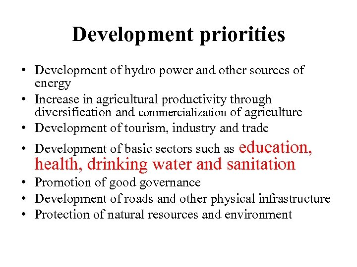 Development priorities • Development of hydro power and other sources of energy • Increase