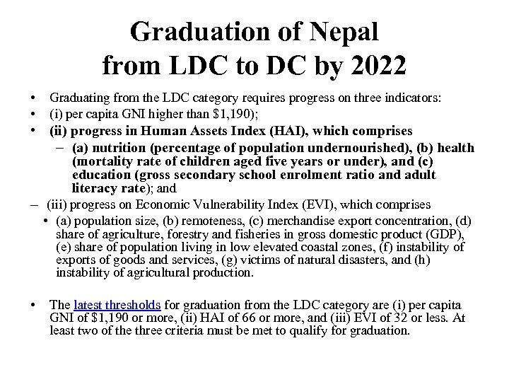 Graduation of Nepal from LDC to DC by 2022 • • Graduating from the