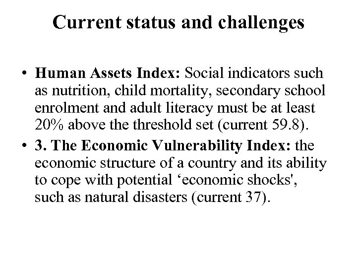 Current status and challenges • Human Assets Index: Social indicators such as nutrition, child