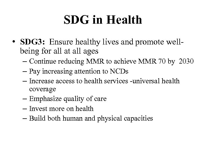SDG in Health • SDG 3: Ensure healthy lives and promote wellbeing for all