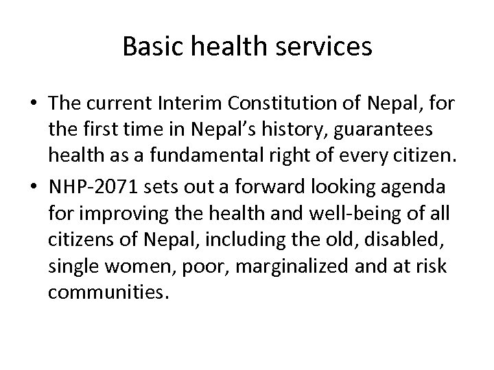 Basic health services • The current Interim Constitution of Nepal, for the first time