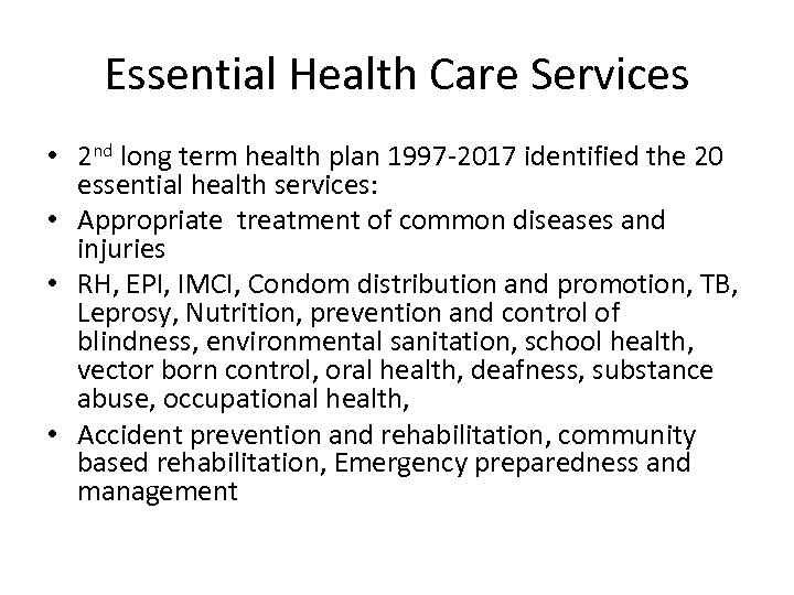 Essential Health Care Services • 2 nd long term health plan 1997 -2017 identified