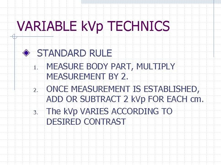 VARIABLE k. Vp TECHNICS STANDARD RULE 1. 2. 3. MEASURE BODY PART, MULTIPLY MEASUREMENT