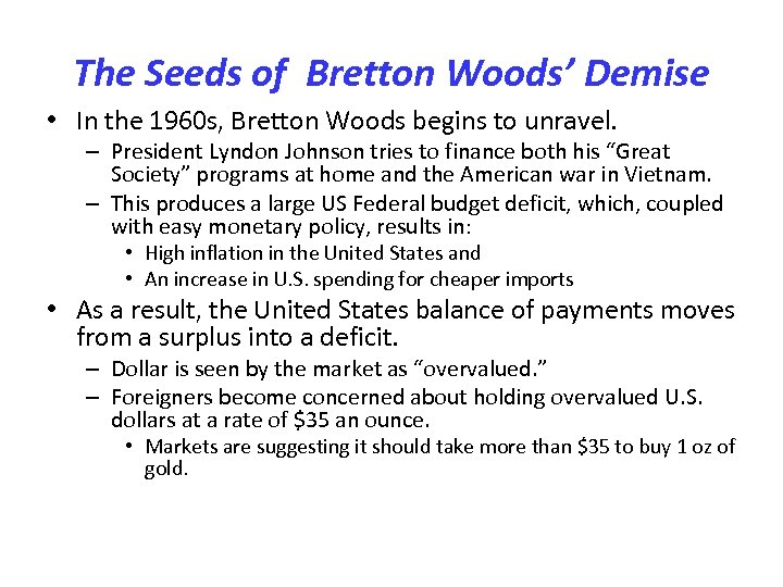 The Seeds of Bretton Woods' Demise • In the 1960 s, Bretton Woods begins