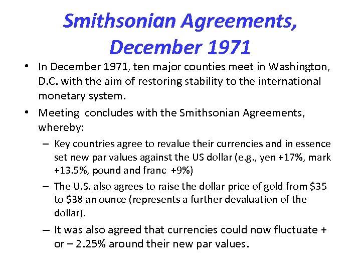 Smithsonian Agreements, December 1971 • In December 1971, ten major counties meet in Washington,