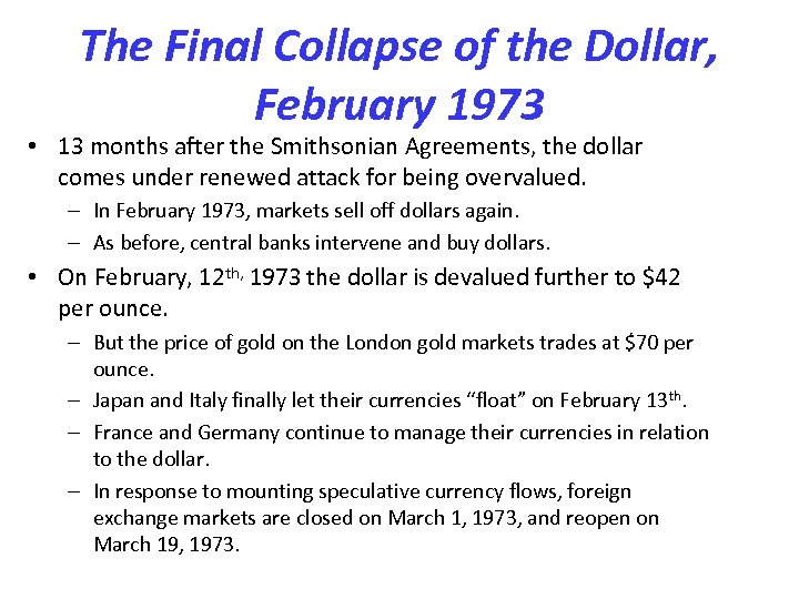 The Final Collapse of the Dollar, February 1973 • 13 months after the Smithsonian