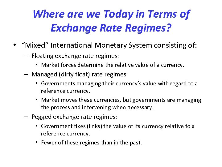 """Where are we Today in Terms of Exchange Rate Regimes? • """"Mixed"""" International Monetary"""