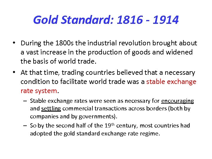 Gold Standard: 1816 - 1914 • During the 1800 s the industrial revolution brought