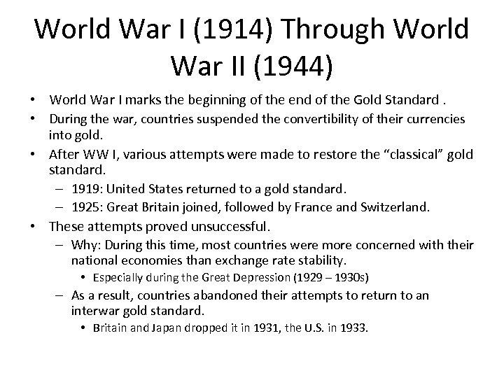 World War I (1914) Through World War II (1944) • World War I marks