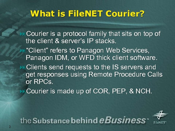 What is File. NET Courier? : Courier is a protocol family that sits on