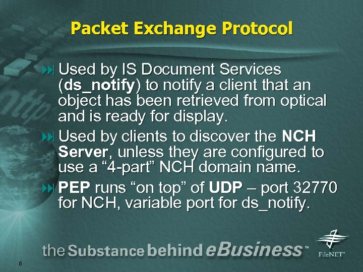 Packet Exchange Protocol : Used by IS Document Services (ds_notify) to notify a client