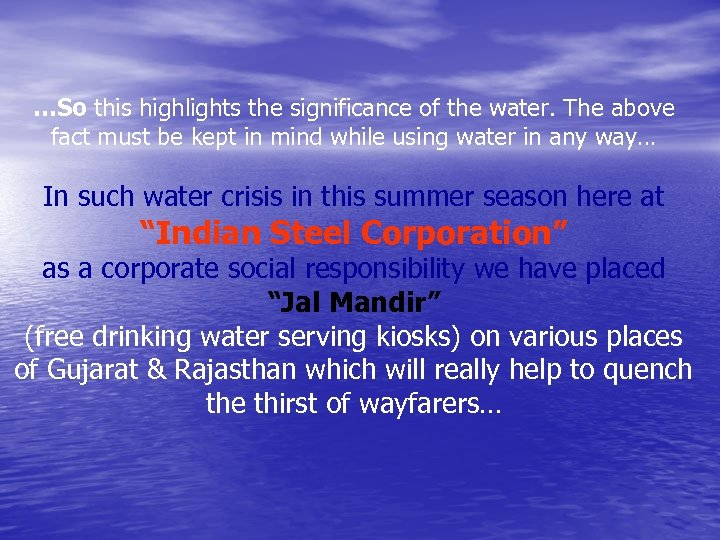 …So this highlights the significance of the water. The above fact must be kept