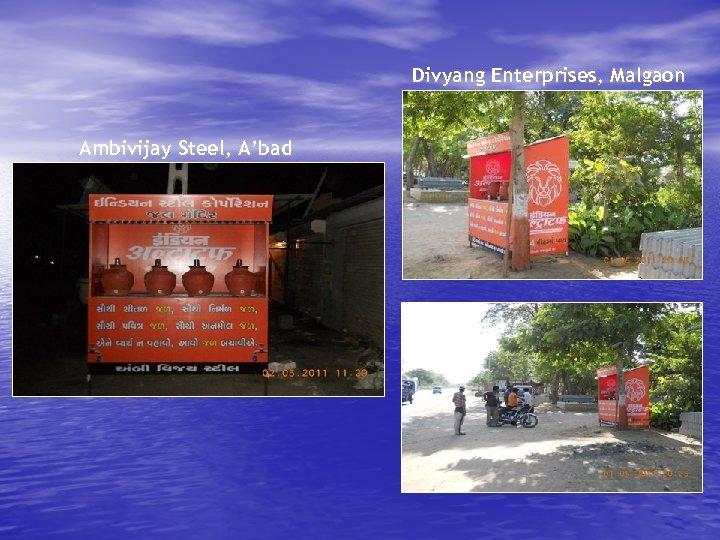 Divyang Enterprises, Malgaon Ambivijay Steel, A'bad