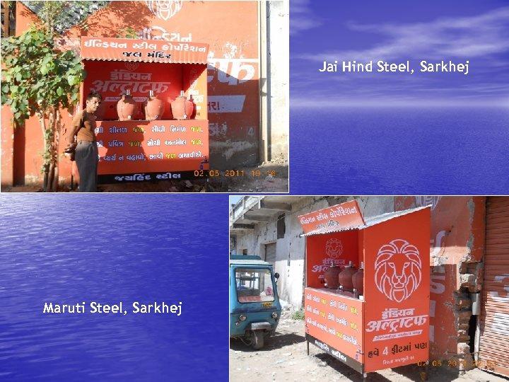 Jai Hind Steel, Sarkhej Maruti Steel, Sarkhej