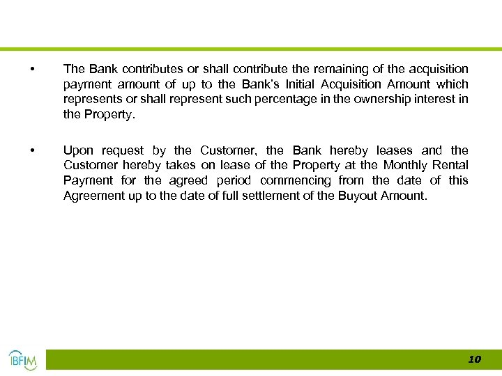 • The Bank contributes or shall contribute the remaining of the acquisition payment