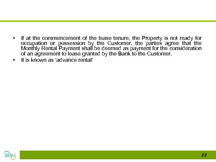 • • If at the commencement of the lease tenure, the Property is