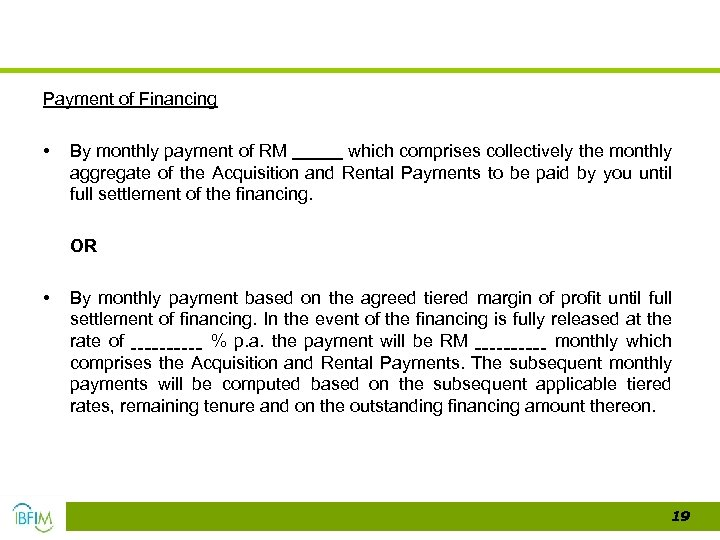 Payment of Financing • By monthly payment of RM which comprises collectively the monthly