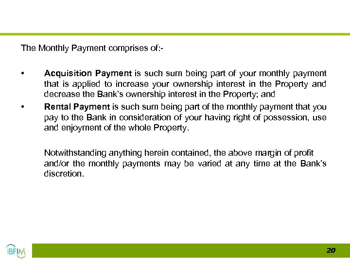 The Monthly Payment comprises of: - • • Acquisition Payment is such sum being