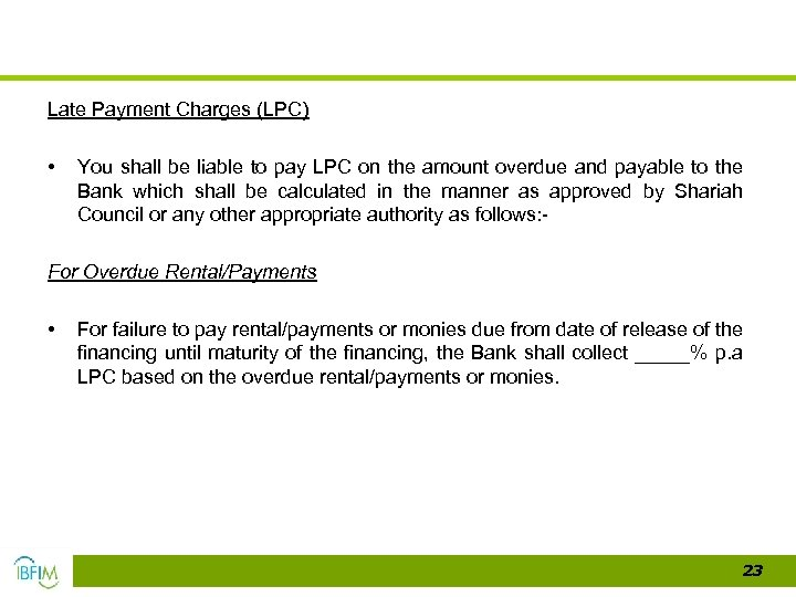 Late Payment Charges (LPC) • You shall be liable to pay LPC on the