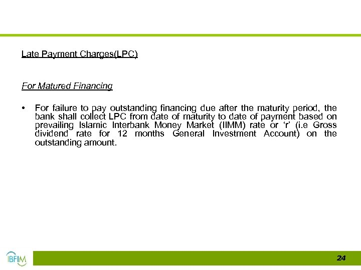 Late Payment Charges(LPC) For Matured Financing • For failure to pay outstanding financing due