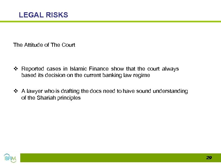 LEGAL RISKS The Attitude of The Court v Reported cases in Islamic Finance show