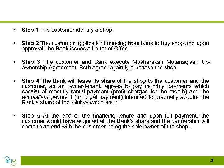 • Step 1 The customer identify a shop. • Step 2 The customer