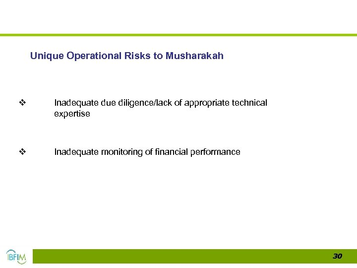 Unique Operational Risks to Musharakah v Inadequate due diligence/lack of appropriate technical expertise v