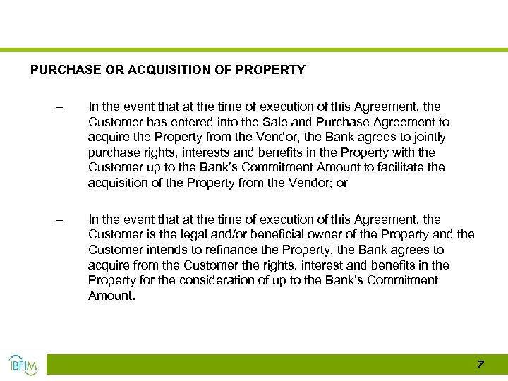PURCHASE OR ACQUISITION OF PROPERTY – In the event that at the time of