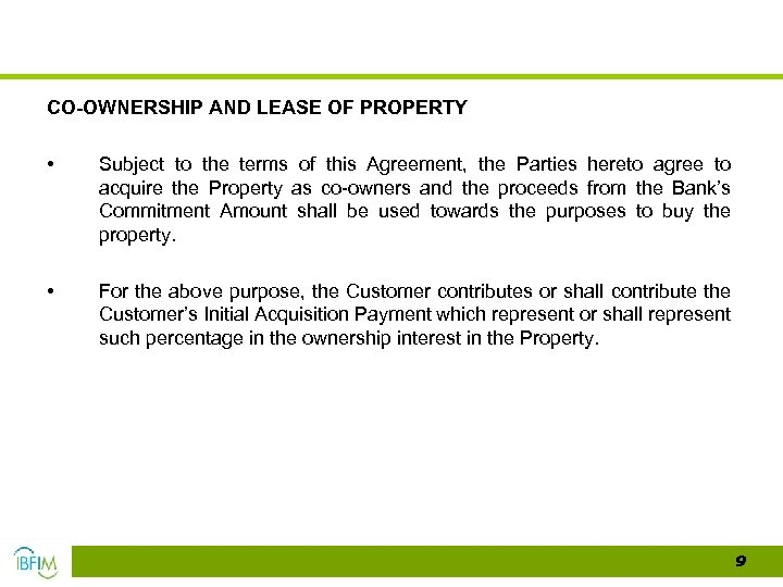 CO-OWNERSHIP AND LEASE OF PROPERTY • Subject to the terms of this Agreement, the