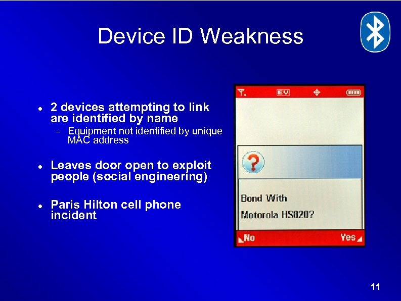 Device ID Weakness 2 devices attempting to link are identified by name Equipment not
