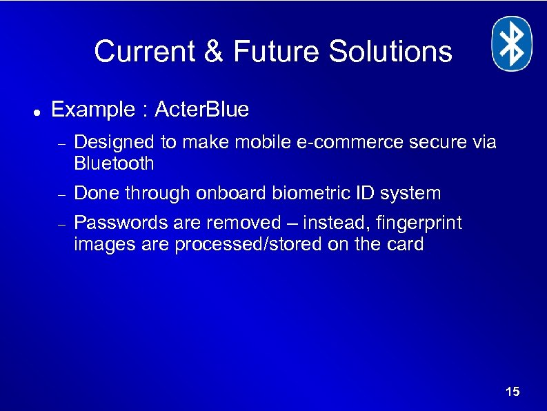 Current & Future Solutions Example : Acter. Blue Designed to make mobile e-commerce secure