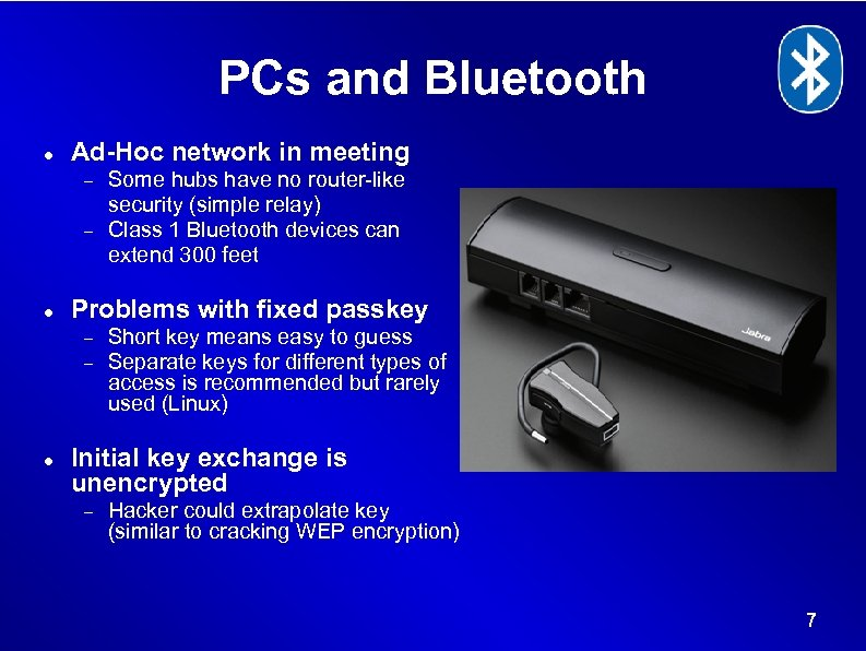 PCs and Bluetooth Ad-Hoc network in meeting Problems with fixed passkey Some hubs have