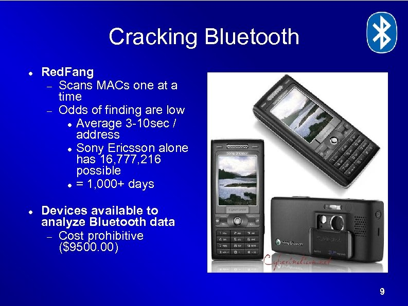 Cracking Bluetooth Red. Fang Scans MACs one at a time Odds of finding are