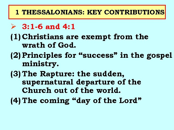 1 THESSALONIANS: KEY CONTRIBUTIONS Ø 3: 1 -6 and 4: 1 (1) Christians are