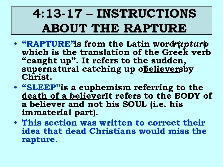 """4: 13 -17 – INSTRUCTIONS ABOUT THE RAPTURE • """"RAPTURE""""is from the Latin wordrapturo"""