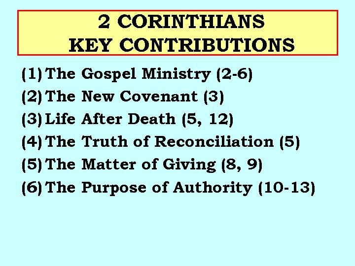 2 CORINTHIANS KEY CONTRIBUTIONS (1) The (2) The (3) Life (4) The (5) The