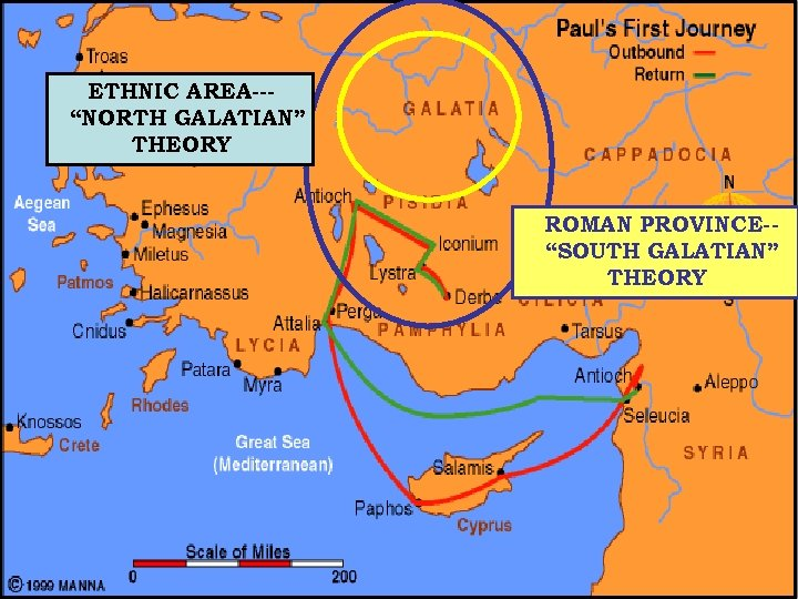 "ETHNIC AREA--""NORTH GALATIAN"" THEORY ROMAN PROVINCE-""SOUTH GALATIAN"" THEORY"