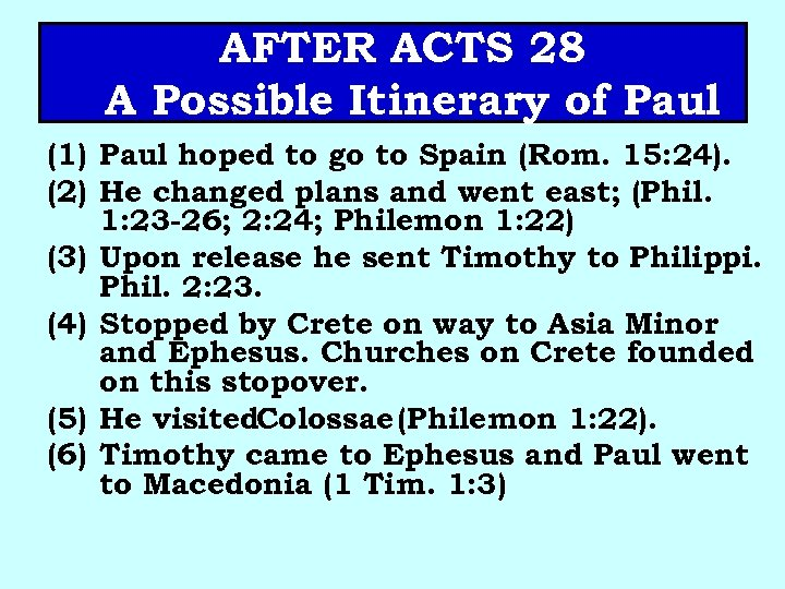 AFTER ACTS 28 A Possible Itinerary of Paul (1) Paul hoped to go to
