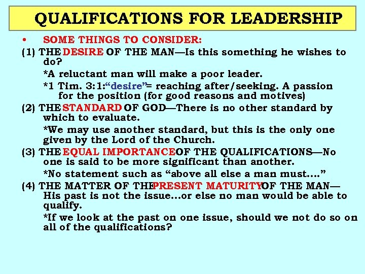QUALIFICATIONS FOR LEADERSHIP • SOME THINGS TO CONSIDER: (1) THE DESIRE OF THE MAN—Is