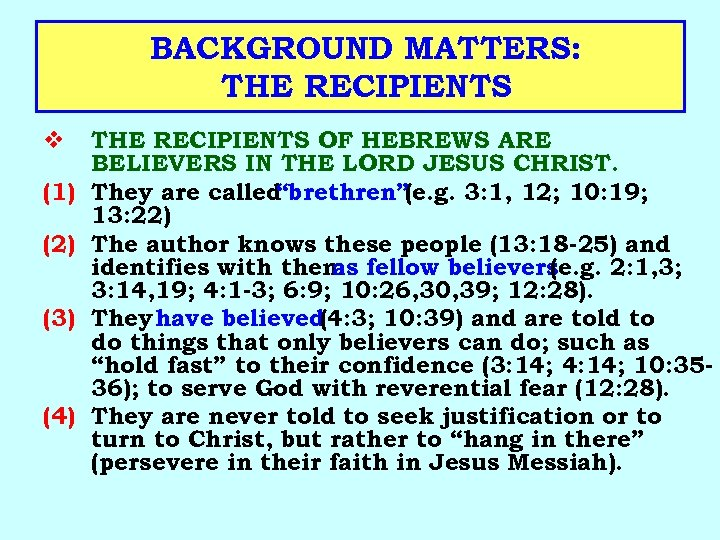 BACKGROUND MATTERS: THE RECIPIENTS v (1) (2) (3) (4) THE RECIPIENTS OF HEBREWS ARE