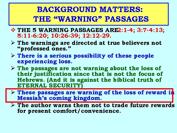 """BACKGROUND MATTERS: THE """"WARNING"""" PASSAGES v THE 5 WARNING PASSAGES ARE 2: 1 -4;"""