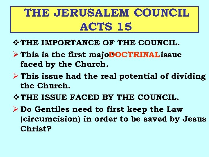 THE JERUSALEM COUNCIL ACTS 15 v THE IMPORTANCE OF THE COUNCIL. Ø This is