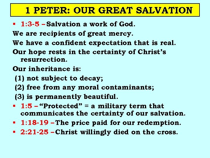 1 PETER: OUR GREAT SALVATION § 1: 3 -5 – Salvation a work of