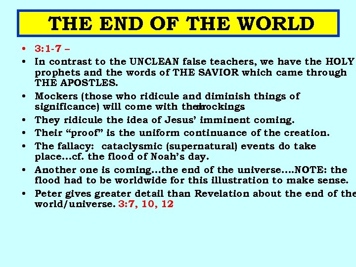 THE END OF THE WORLD • 3: 1 -7 – • In contrast to